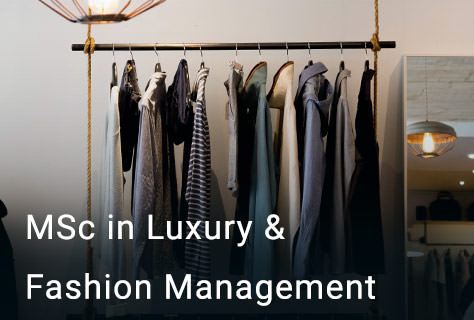 MSc in Luxury and Fashion Management