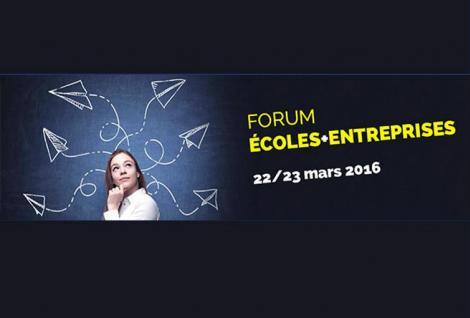 Forum Ecoles-Entreprises les 22 et 23 Mars 2016